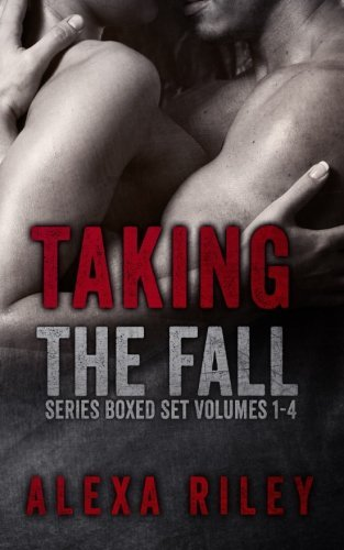 Taking the Fall: The Complete Series (Taking the Fall, #1-4)  by  Alexa Riley