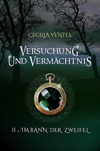 Versuchung und Vermächtnis, Teil 2: Im Bann der Zweifel: Zweiter Teil der All-Age Fantasy Trilogie  by  Cecilia Ventes