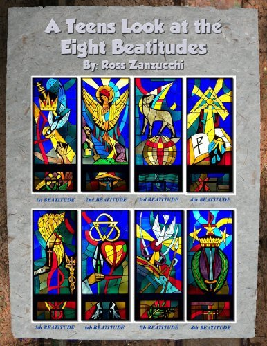 A Teens Look at the Eight Beatitudes  by  Ross Zanzucchi