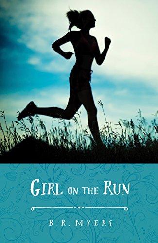 Girl on the Run B. R. Myers
