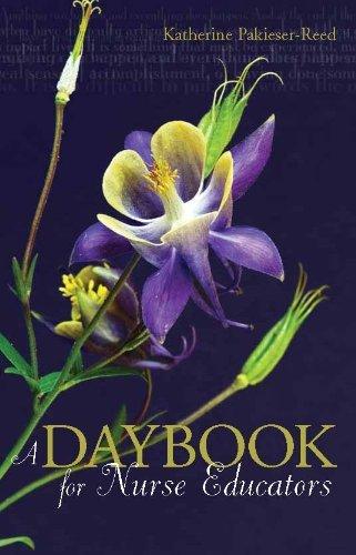 A Daybook for Nurse Educators (Daybook Series) Katherine Pakieser-Reed