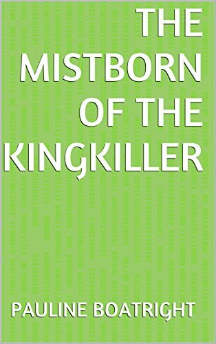 The Mistborn of the Kingkiller  by  Pauline Boatright