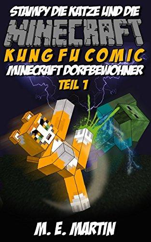 Minecraft: Stampy die Katze und die Minecraft Dorfbewohner (Kung Fu Minecraft Comics Deutsch 1)  by  M. E. Martin