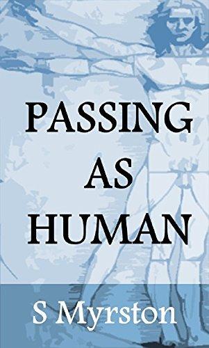 Passing as Human S Myrston