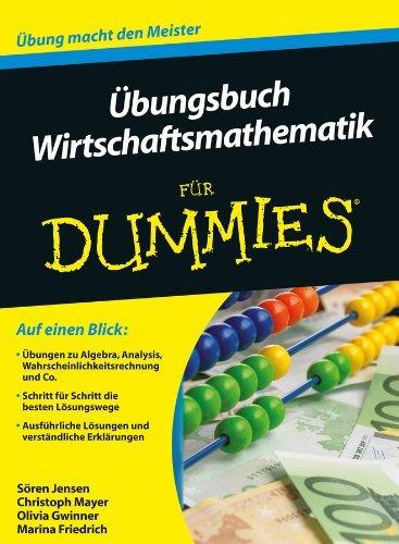 bungsbuch Wirtschaftsmathematik fr Dummies  by  Sören Jensen
