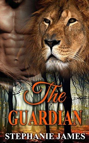 ROMANCE: The Guardian (Shifter Romance, Alpha Male Romance, BBW Romance, Paranormal Romance)  by  Stephanie James