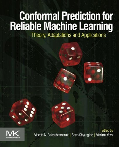 Conformal Prediction for Reliable Machine Learning: Theory, Adaptations and Applications Vineeth Balasubramanian