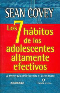 Los 7 Hábitos de los Adolescentes Altamente Efectivos Sean Covey