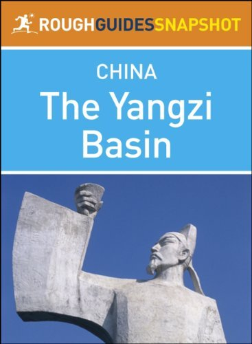 The Yangzi Basin Rough Guides Snapshot China (includes Anhui, Hubei, Hunan and Jiangxi)  by  David Leffman