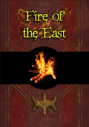 Fire of the East (Blink of Eternity Book 1)  by  J. Heron