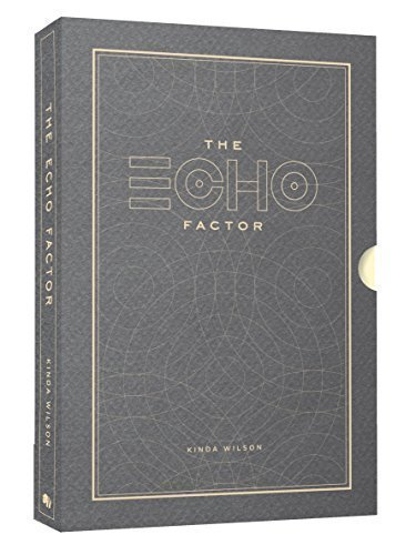 The Echo Factor: Living a Life That Resonates Freedom  by  Kinda Wilson