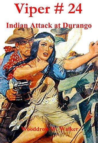 Viper # 24: Indian Attack at Durango Woodrow W. Walker
