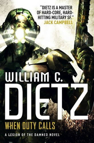 When Duty Calls (Legion of the Damned 8)  by  William C. Dietz