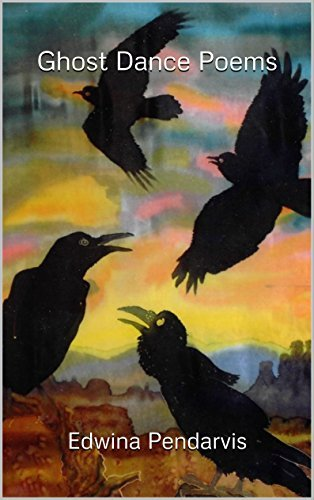 Ghost Dance Poems  by  Edwina Pendarvis