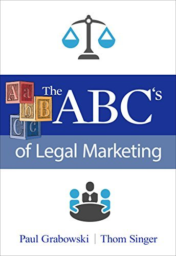 The ABCs of Legal Marketing  by  Thom Singer