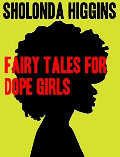 Fairy Tales For Dope Girls  by  Sholonda Higgins