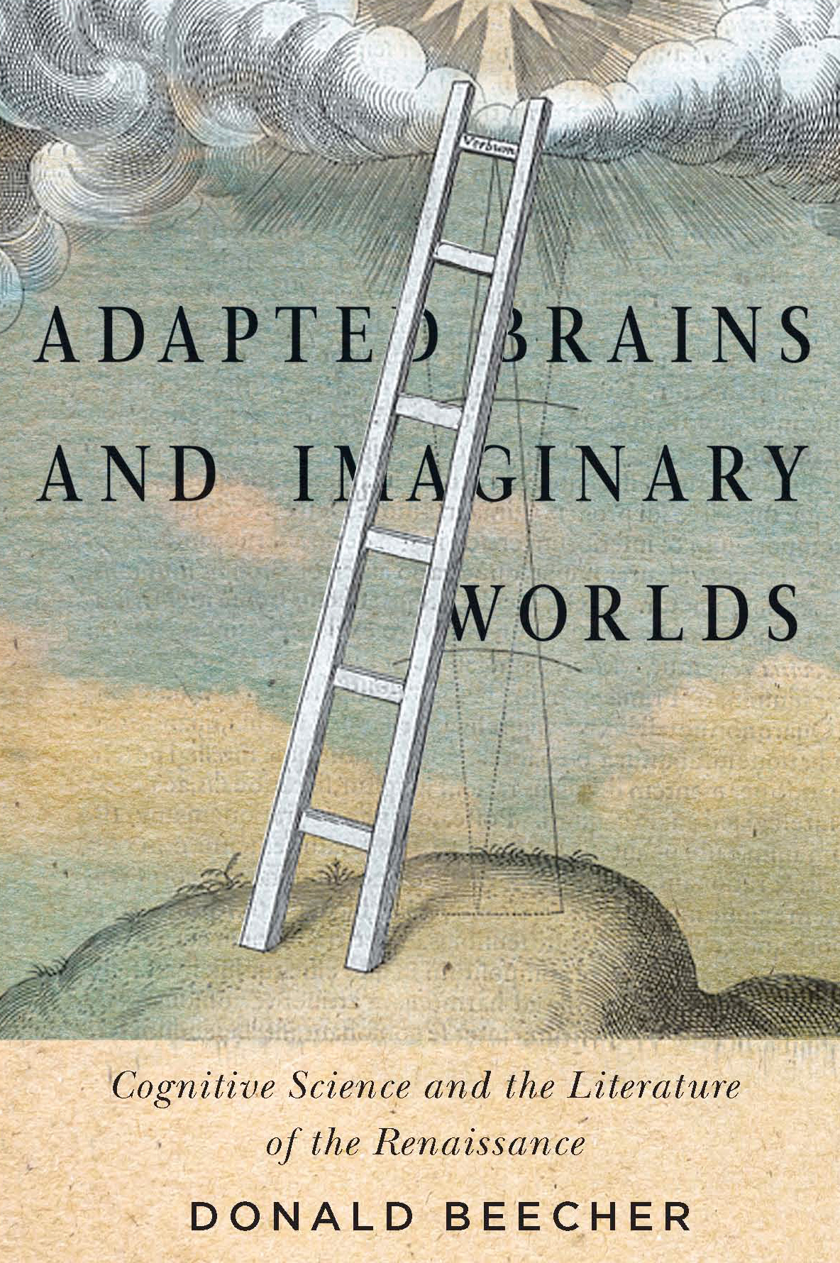 Adapted Brains and Imaginary Worlds: Cognitive Science and the Literature of the Renaissance  by  Donald Beecher