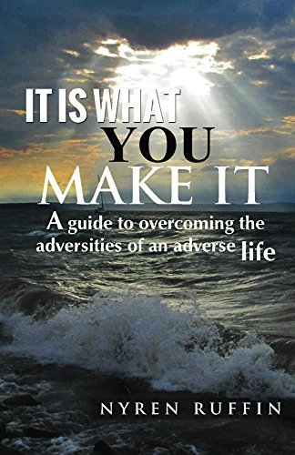 it is what you make it. Nyren Ruffin