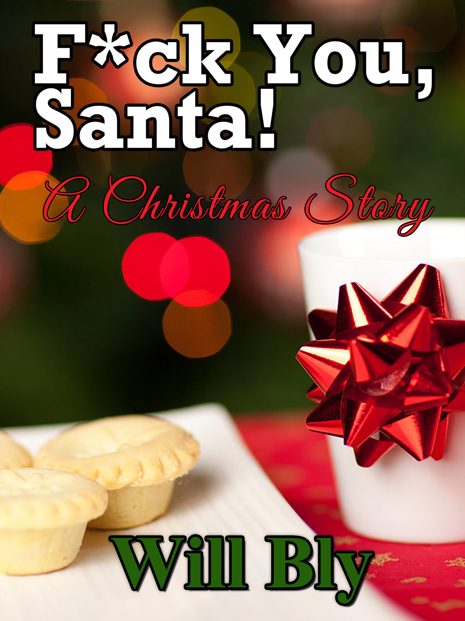 F*ck You, Santa! A Christmas Story Will Bly