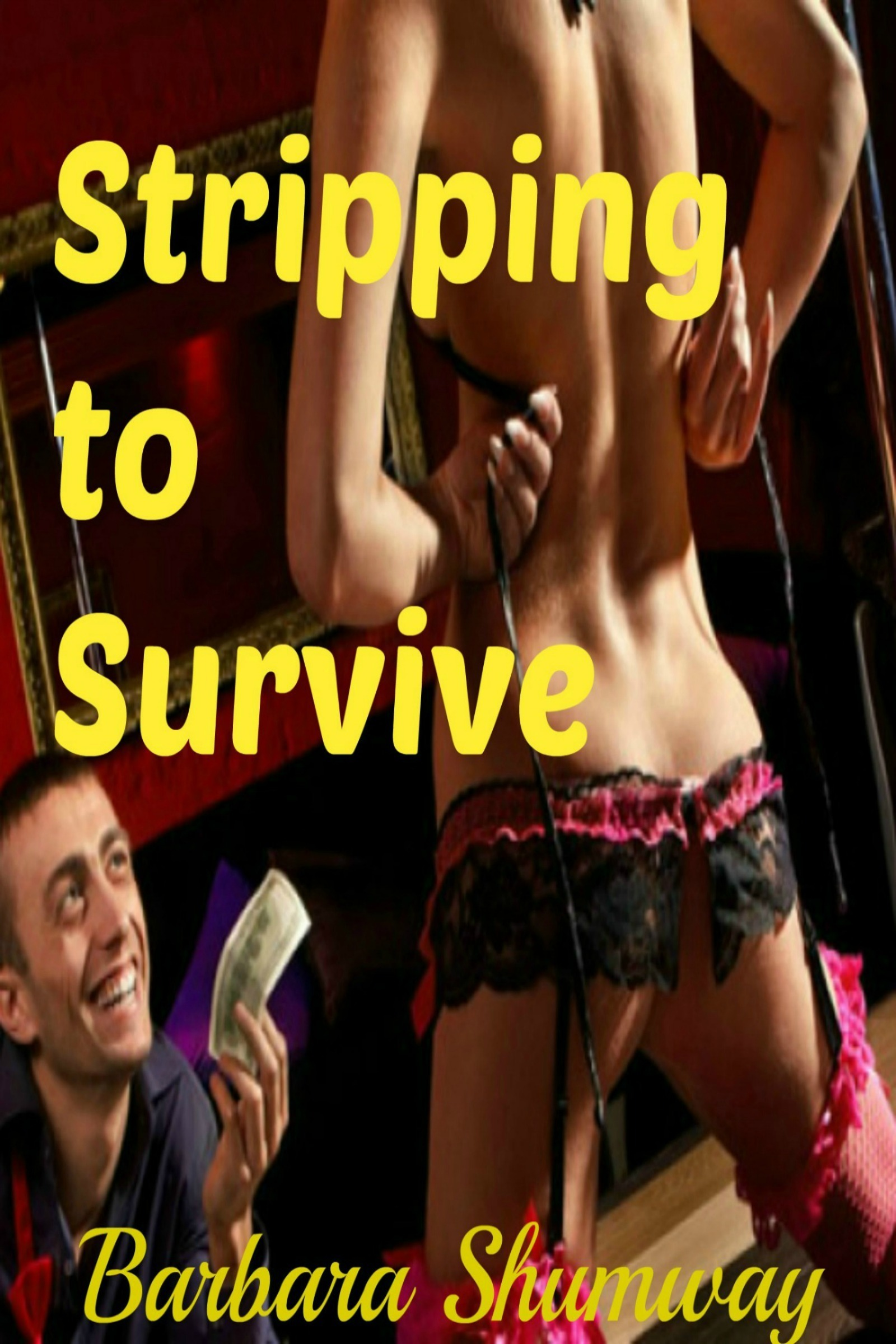 Stripping to Survive  by  Barbara Shumway