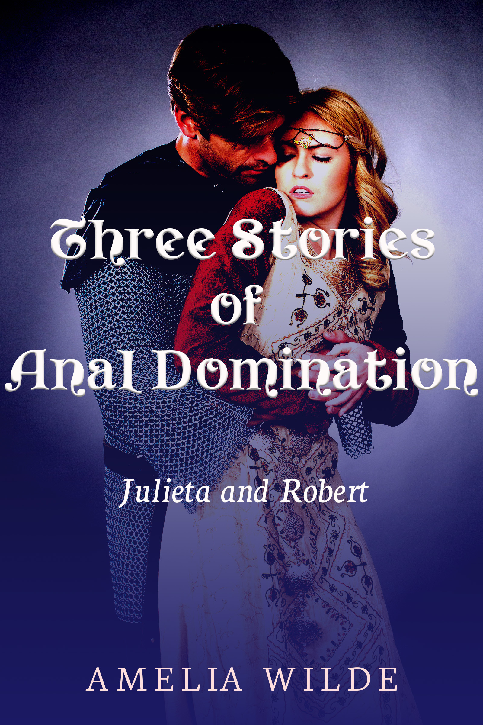 Three Stories of Anal Domination: Julieta and Robert  by  Amelia Wilde
