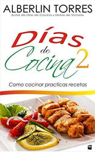 Días de Cocina 2: Como cocinar practicas recetas Alberlin Torres