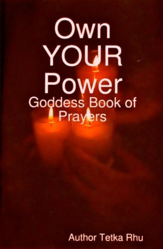 Goddess of Paid Work - Own Your Power (Goddess Prayers - Change Your Life Book 39)  by  Tetka Rhu