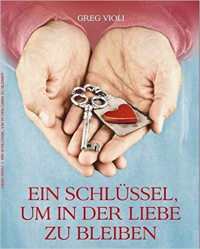 Ein Schlüssel, um in der Liebe zu bleiben Greg Violi