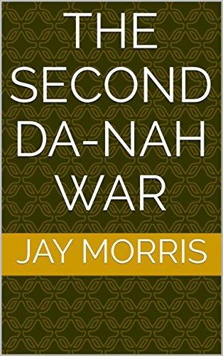 The Second Da-Nah War (The Broken and the Dead Book 5) Jay Morris