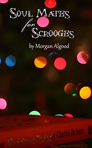 Soul Mates for Scrooges  by  Morgan Algood