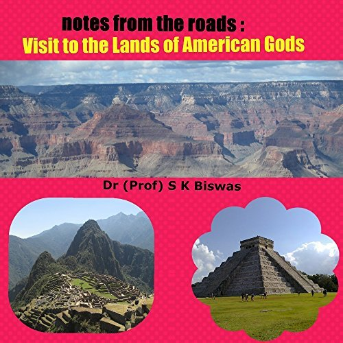 Notes from the Roads : Visit to the Lands of American Gods Suvra Biswas