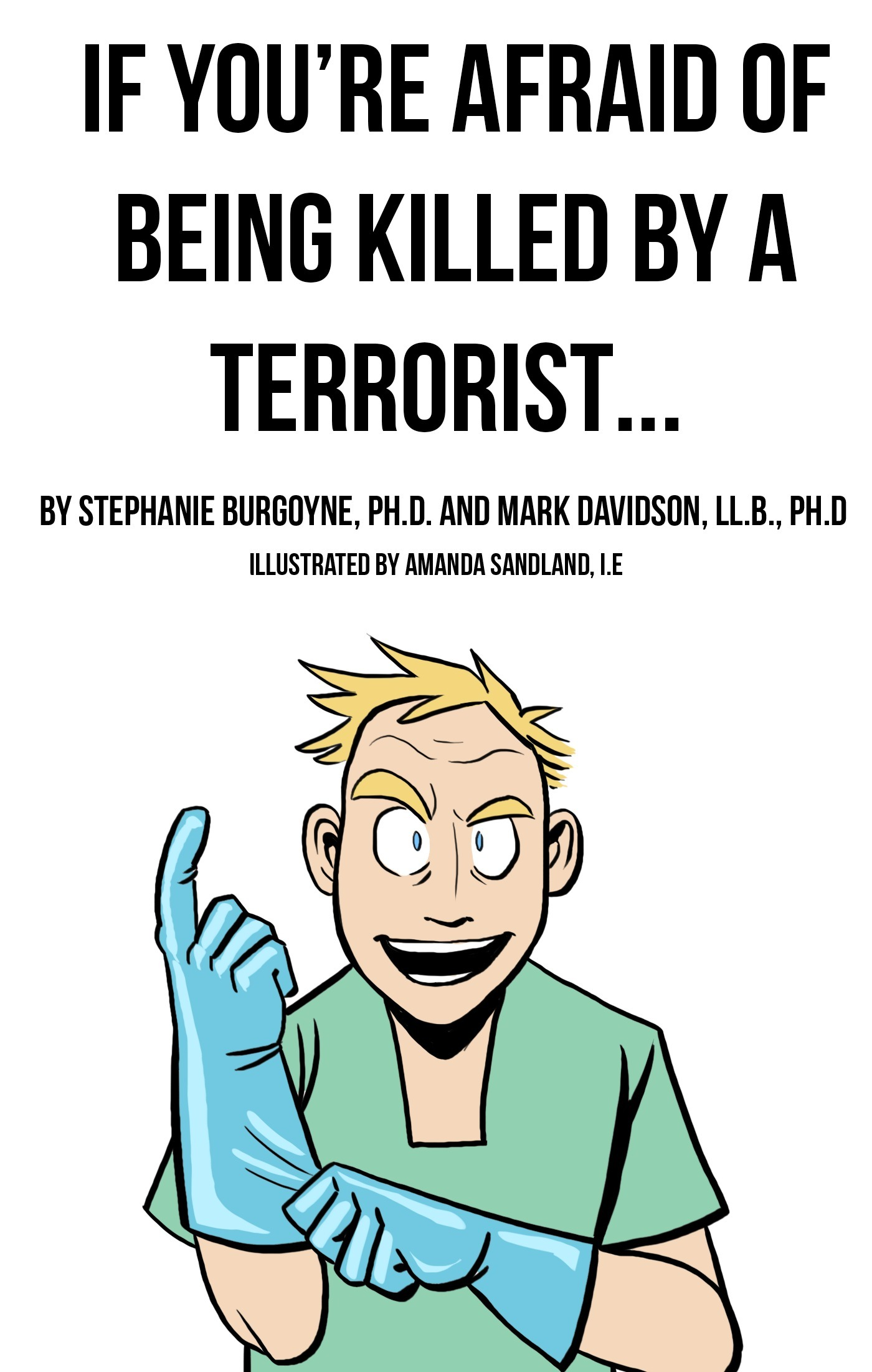 If Youre Afraid of Being Killed  by  a Terrorist... by Mark Davidson