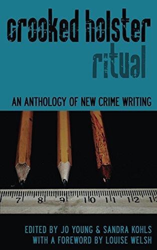 Crooked Holster: An Anthology of New Crime Fiction: Volume 2 Sandra Kohls