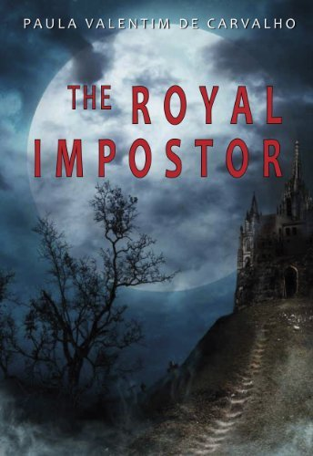 The Royal Impostor Paula Valentim De Carvalho