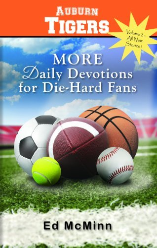 More Daily Devotions for Die-Hard Fans: Auburn Tigers  by  Ed McMinn