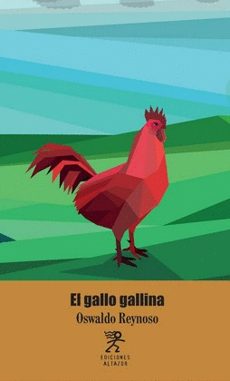 El gallo gallina  by  Oswaldo Reynoso