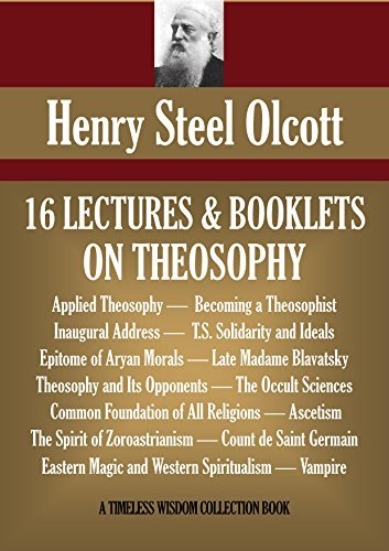 16 LECTURES AND BOOKLETS ON THEOSOPHY AND OCCULT SCIENCES Henry Steel Olcott