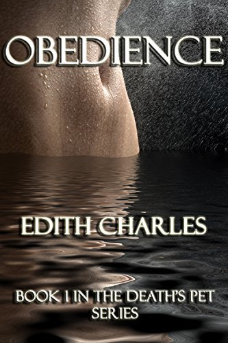 Obedience (Deaths Pet Book 1)  by  Edith Charles
