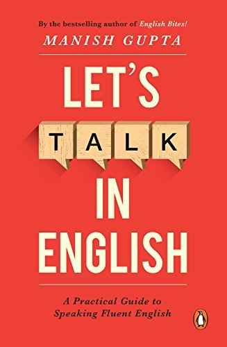 Lets Talk in English: A Practical Guide to Speaking Fluent English  by  Manish Gupta