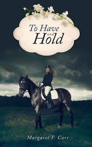 To Have and Hold Margaret F Carr