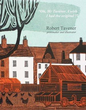 Robert Tavener Printmaker and Illustrator  by  Emma Mason