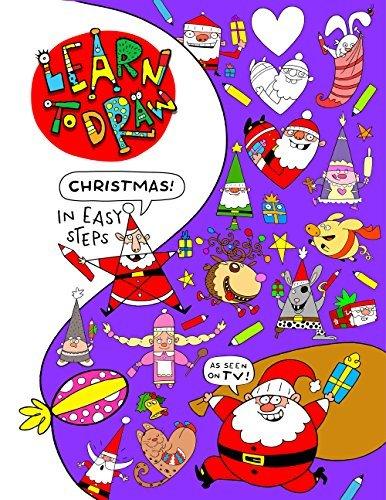 Learn To Draw Christmas: Festive fun for a creative Christmas! Creativity for kids! Øistein Kristiansen