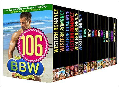 ROMANCE: 106 BOOK MEGA BUNDLE - The Best Amazing 106 Books In 1 WESTERNS, BBW, MENAGES STORIES  by  LOVELY MEGA NEW BOOK SETS PUBLISHING
