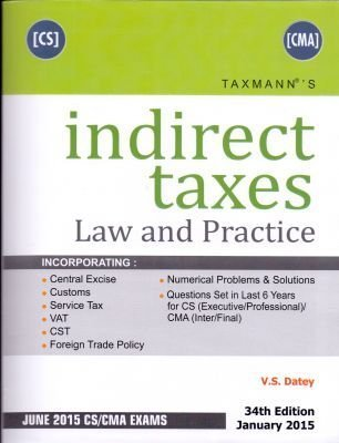 Indirect Taxes Law And Practice (Part 1 -Service Tax , Part 2-Central Excise / Customs / Ftp 2015-2020)  by  V.S. Datey