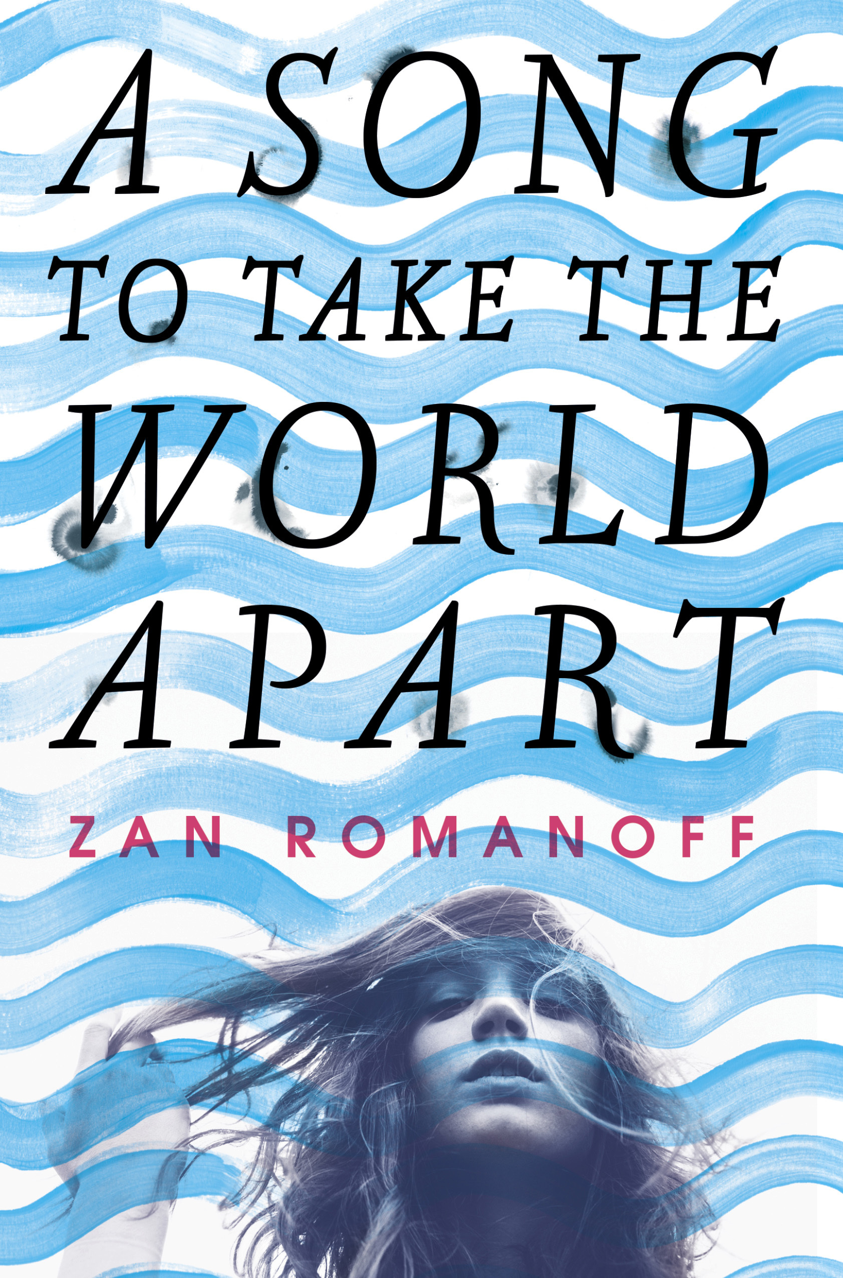 A Song to Take the World Apart Zan Romanoff