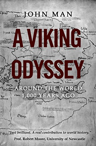 A Viking Odyssey: Around the World 1,000 Years Ago  by  John Man