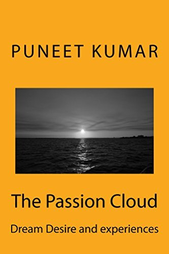The Passion Cloud: Dream, desire and experiences Puneet Kumar