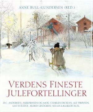 Verdens fineste julefortellinger Anne B. Bull-Gundersen