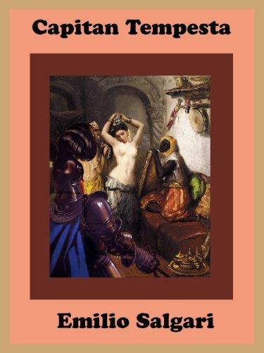 Capitan Tempesta - Versione annotata ed illustrata: Edizioni Speciali di Emilio Salgari  by  Emilio Salgari