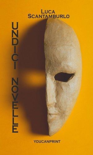 Undici Novelle Luca Scantamburlo